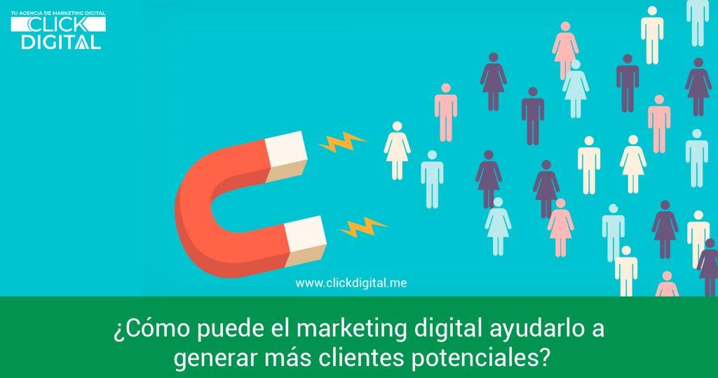 ¿Cómo puede el marketing digital ayudarlo a generar más clientes potenciales?
