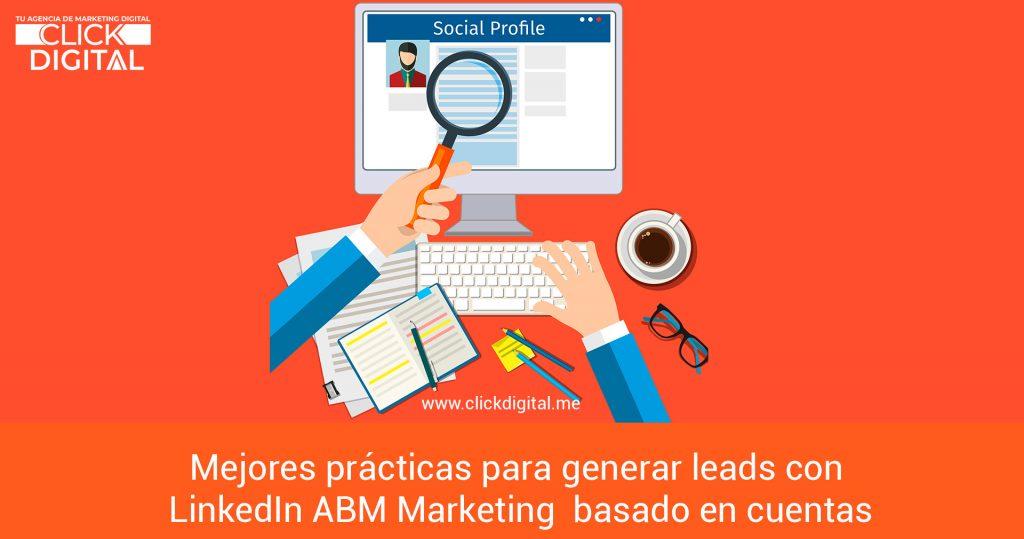 Mejores prácticas para generar leads con LinkedIn ABM Marketing basado en cuentas